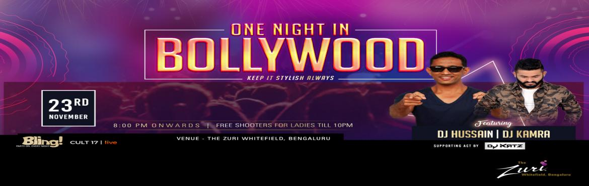 Book Online Tickets for One NIght In Bollywood Ft. Dj Hussain An, Bengaluru. One Night In Bollywood @ Bling with Dj Hussain & Dj Kamra &.Get ready to dance to the tunes of some all-time classic numbers on Saturday 8pm onwards with the most amazing DJ! We got an amazing night ahead; its Goanna be proper Desi Punjabi tu