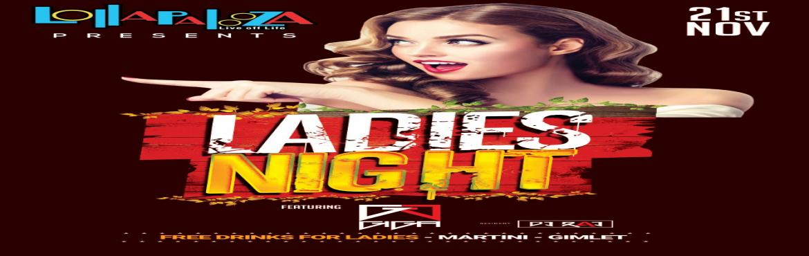 Book Online Tickets for Ladies Night Feat.  DJ GIGA  | Thu. 21st, Pune. Ladies Night Feat. DJ GIGA | Thu. 21st Nov 10 PM +
