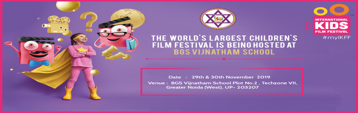 Book Online Tickets for BGS Vijnatham School - International Kid, Greater No. We assure you the World\'s Largest Children\'s Film Festival, with a blockbuster cast on show. The magic of Films will be served with  generous dash of music, dance with a lot of other fun activities .Even the stars will take a time out to enjoy