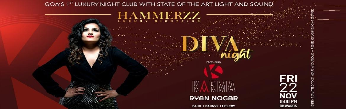 Book Online Tickets for DIVA NIGHT (FRIDAY) - Feat DJ Karma, Baga. This Friday, get ready for a special Diva Night in Goa, when famous DJ Karma (aka Pooja) brings a hypnotic blend of upbeat tunes couple with Electronic, EDM, Retro music at Hammerzz Luxury Nightclub. The Diva night music event also feature leading Di