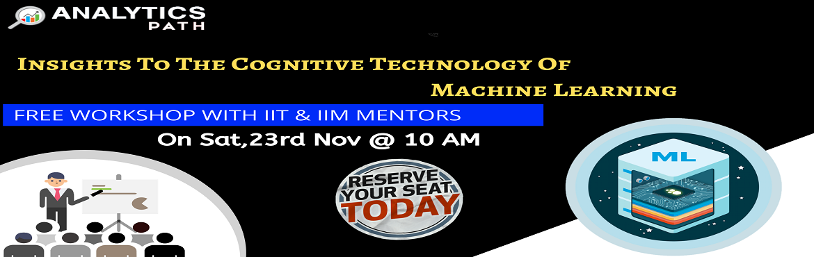 Book Online Tickets for Register For Free Interactive Session On, Hyderabad. Register For Free Interactive Session On Machine Learning, Scheduled On 23rd November At 10 AM, Interact With ML Experts, By Analytics Path, Hyderabad About The Interactive Session- The technology of Machine Learning is now supporting numerous opport