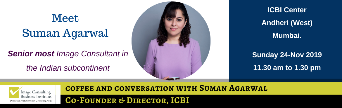 Book Online Tickets for Coffee and Conversation with Suman Agarw, Mumbai. Every Great Achiever is inspired by a Great Mentor! ICBI invites you for a Coffee and Conversation session with Suman Agarwal (Seniormost Image Consultant in the Indian Subcontinent). Register now and book your seat for an opportunity to meet Suman A