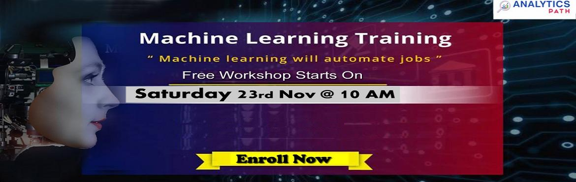 Book Online Tickets for Register For Free Workshop Session On Ma, Hyderabad. Register For Free Workshop Session On Machine Learning, 23rd Nov @ 10 AM Interact With ML Experts, By Analytics Path, Hyderabad About The Workshop Session- Machine Learning is among the rapidly progressing technologies in the analytics domain. Starti