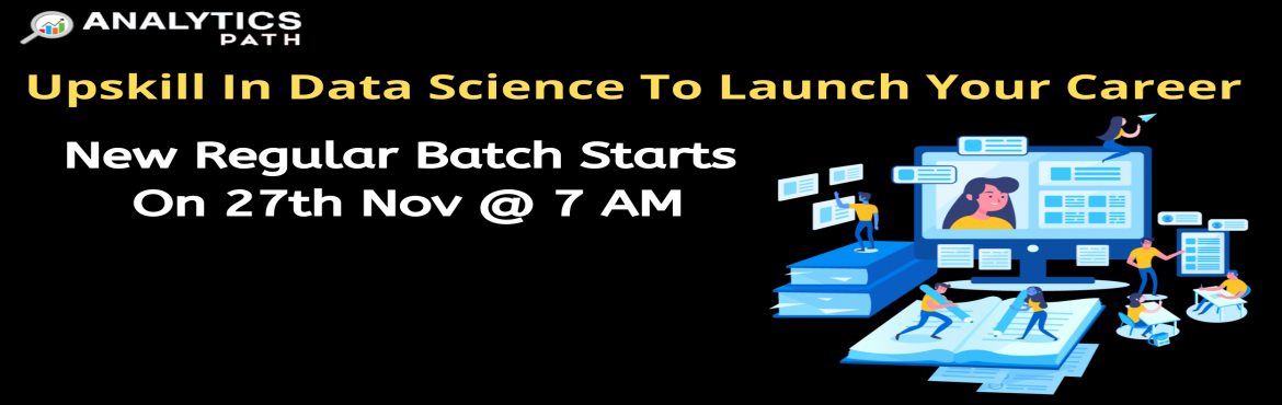 Book Online Tickets for Register For Data Science Training New R, Hyderabad. Register For Data Science Training New Regular Batch By IIT & IIM Experts At Analytics Path Starting From 4th Sept, 7 AM, Hyderabad About The Data Science Training Program: AS the Data Science job market is on the rise, Analytics Path presents yo