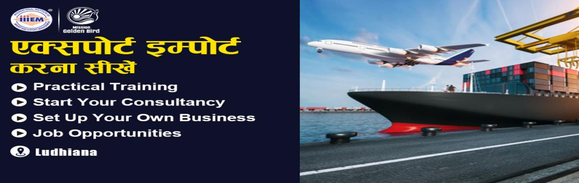 Book Online Tickets for Start and Set up Your Own Import and Exp, Ludhiana. Suitable For -1. Any Graduate / MBA student willing to become Exporter / Importer. 2. Businessmen having their own shop/ factory/products Or willing to Export their own Products.3. Anyone willing to work in Export / I