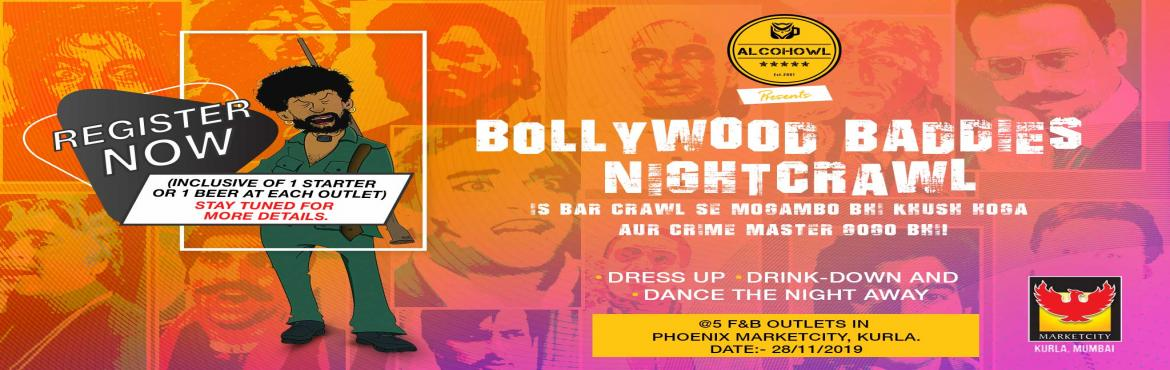 Book Online Tickets for Bollywood Baddies NightCrawl, Mumbai. 'Nayak nahi Khalnayak hoon main' is the best way to describe Alochowl's latest event - a 'Bollywood Baddies' themed bar crawl.Alcohowl's, Nightcrawler is back and this time, it is bigger, better and badder th