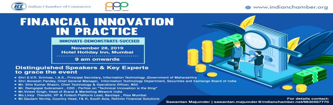 Book Online Tickets for Financial Innovation in Practice, Mumbai.  Indian Chamber of Commerce is Organinsing a Full Day Program on Financial Innnovation  in Practice
