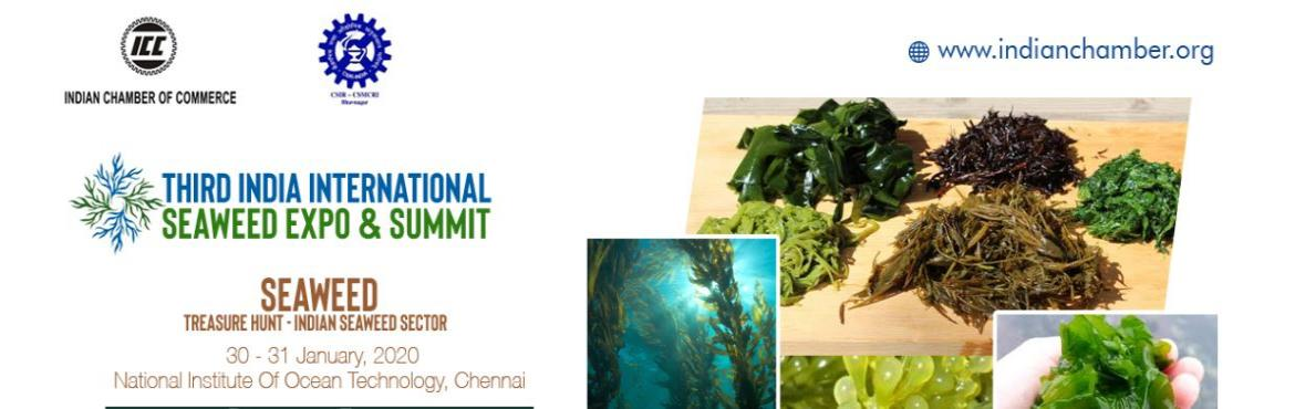 Book Online Tickets for Third India International Seaweed Expo a, Chennai.