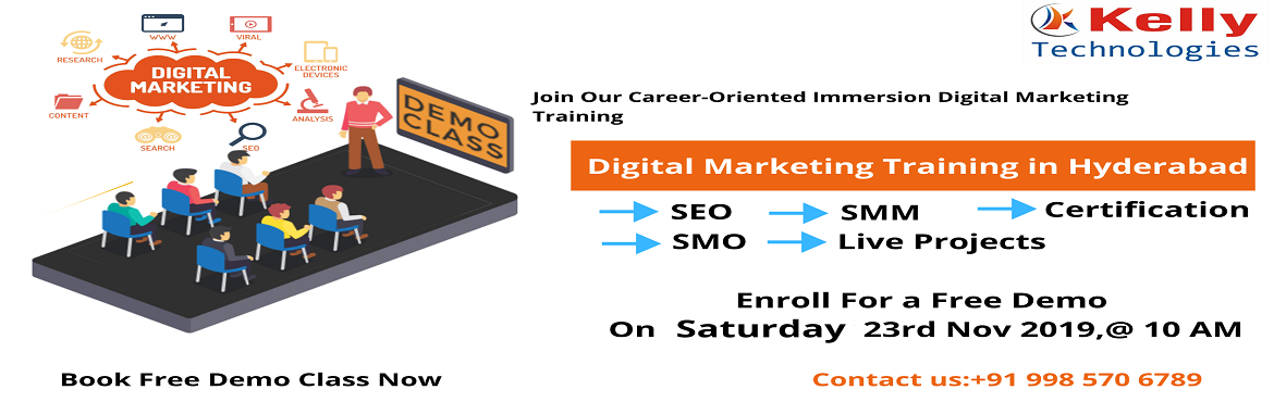Book Online Tickets for Get Registered For The Most Interactive , Hyderabad. Make The Most Out Of The Free Digital Marketing Demo Session By The Domain Expert At Kelly Technologies On This Saturday At 10 AM. About The Demo: Digital Marketing is one of the on-demand online marketing platforms which has acquired a lot of demand