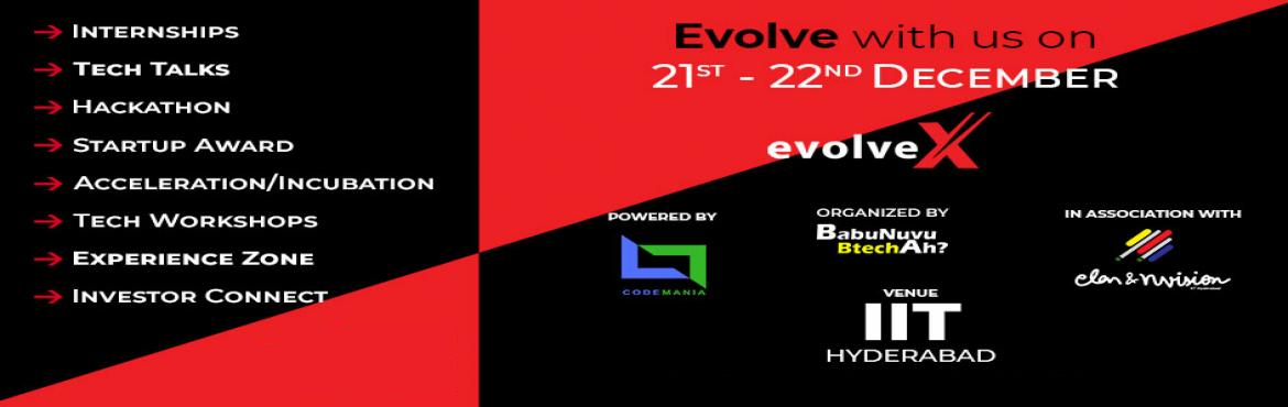 Book Online Tickets for EvolveX, Kandi. EvolveX is a two-day national-level technology and career festival, providing a platform for one and all to witness the evolution of science and technology and to understand the advancement of technology with pure delight and enthusiasm.We foster cre