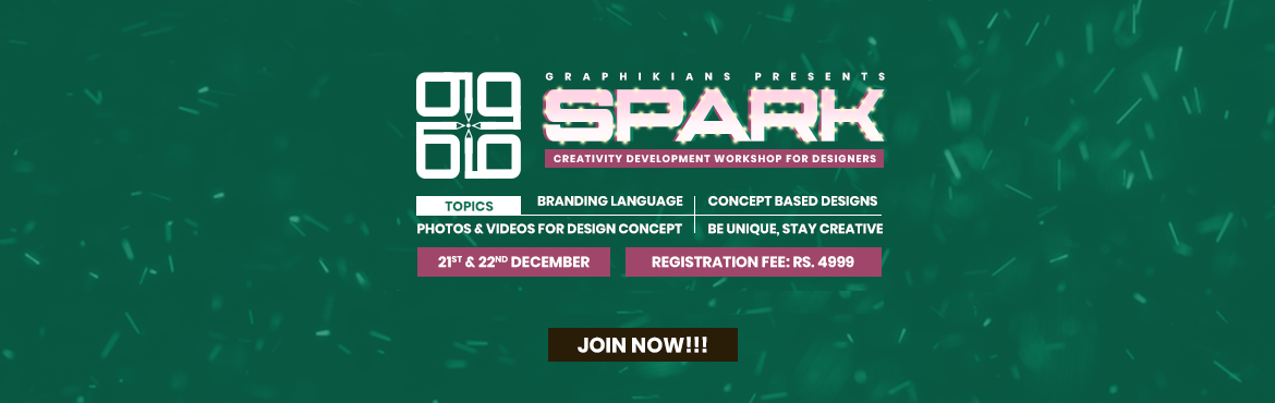 Book Online Tickets for The Spark From World Of Graphikians, Navsari. The Spark From World Of Graphikians is one kind of Creativity development program, which builds valuable knowledge to designers and make them to think like a brand level for each and every designs. The program covers following topics:  Branding Langu