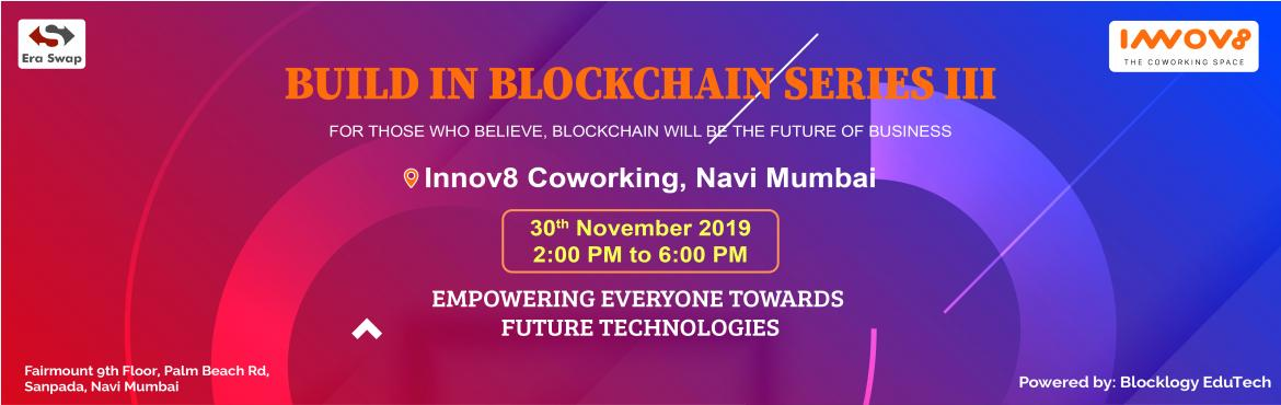 Book Online Tickets for Build In Blockchain Event 2019 Series II, Navi Mumba.  Blocklogy is back with another exclusive event; Build In Blockchain Series IIIA Tech-Event for Founders, Co-Founders, Entrepreneurs, and Business Owners and for those who believe Blockchain will be the future of Business.Era Swap Technologies w
