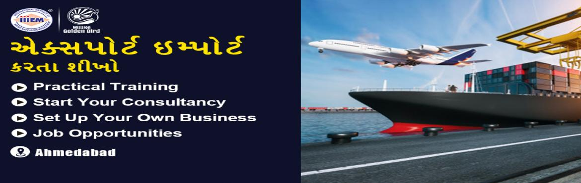 Book Online Tickets for Start and Set up Your Own Import  Export, Ahmedabad. Suitable For -1. Any Graduate / MBA student willing to become Exporter / Importer. 2. Businessmen having their own shop/ factory/products Or willing to Export their own Products.3. Anyone willing to work in Export / I