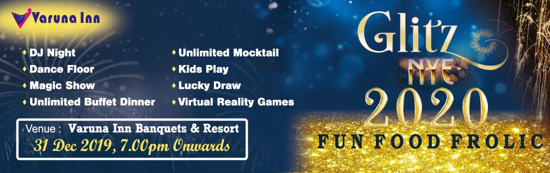 Book Online Tickets for GLITZ NYE 2020, Chennai. GLITZ NYE 2020 hosted by Varuna Inn Banquets & Resort , ECR Road, Nemmeli . #DJ Night #Dance Floor # Magic Show # Unlimited Buffet Dinner #Unlimited Mocktail #Virtual Reality Games # Kids Play , etc  About Us A