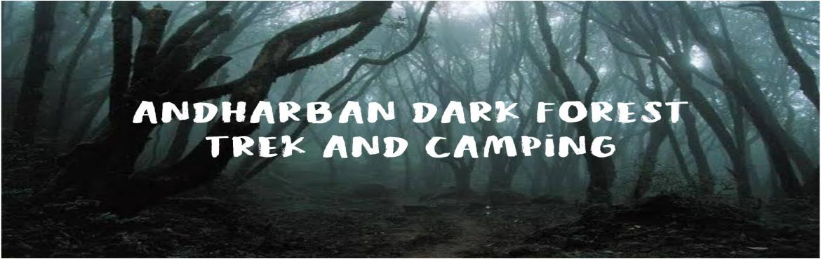 Book Online Tickets for Mi Durg Veda Present Andharban Trek And , Pune. Hello Sahyadri Lovers!!!  mi_durg_veda is happy to announce anotherThrilling one day Night to Andharban Dark Forest camping And Jungle Trek  Where? Hirdi Andharban forest When? 30/ 1th November/December  Event Highlights