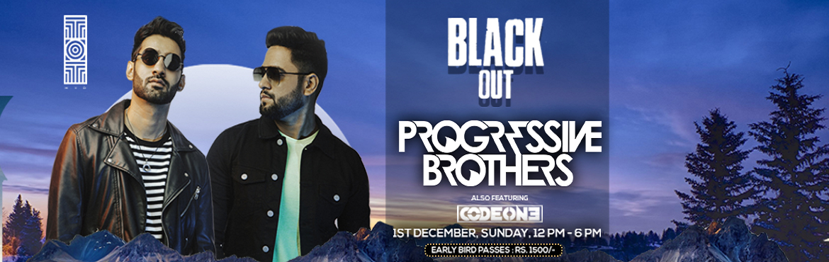 Book Online Tickets for Black Out at TOT Night Club, Hyderabad. Artists : Progressive Brothers : Progressive Brothers is an Indian electronic music duo band from New Delhi. The band consists of Sunny Sharma and Karan Bhalla; who are music producer, DJ, singer, and songwriter. Progressive Brothers have played at I