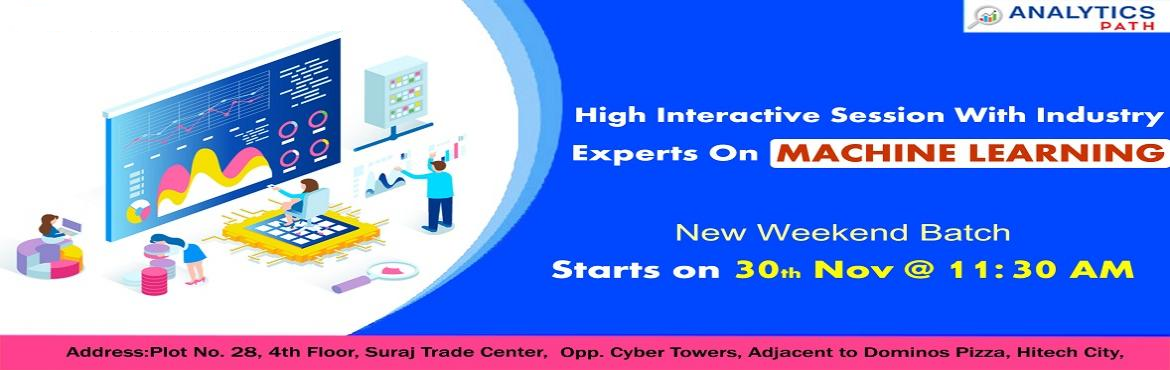 Book Online Tickets for Sign Up For New Weekend Batch On Machine, Hyderabad. Sign Up For New Weekend Batch On Machine Learning & Master Your Skill From Experts Hands-By Analytics Path From 30th Nov, 11:30 AM, Hyderabad. About The Event: Machine Learning has emerged out becoming a forefront of technology in the analytics d