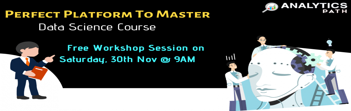 Book Online Tickets for Enroll For Free Data Science Workshop By, Hyderabad. Enroll For Free Data Science Workshop By IIT & IIM Industry Experts- By Analytics Path On Saturday 30th Nov @ 9 am Hyd About The Event- Experts who possess impeccable skill sets in Big data Analytics technology are make easily welcomed across the
