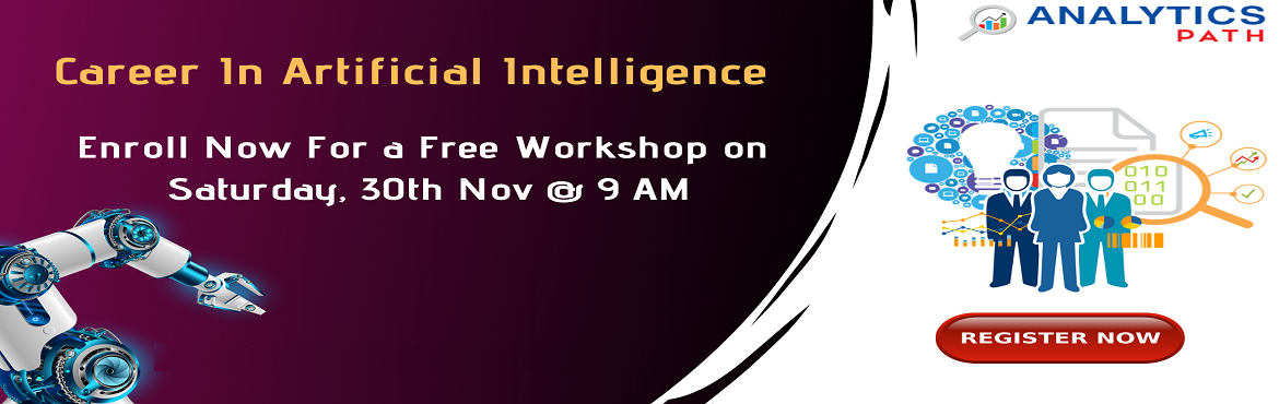 Book Online Tickets for Take Part in Free AI Workshop Session By, Hyderabad. Take Part in Free AI Workshop Session By IIM & IIT by Analytics Path scheduled on 30th November at 9 AM, Hyderabad. About The Workshop Session- Artificial Intelligence is a new edge technology that is revolution present days IT, Cooperate and Bus