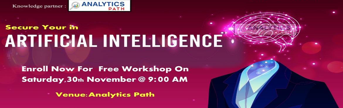 Book Online Tickets for Attend Free Workshop On Artificial Intel, Hyderabad. Attend Free Workshop On Artificial Intelligence-A Sneak Preview Of Career In AI By Analytics Path On 30th Nov, 9 AM, Hyderabad About The Workshop: Planning at making a career in the advanced profession of Artificial Intelligence? Work towards b