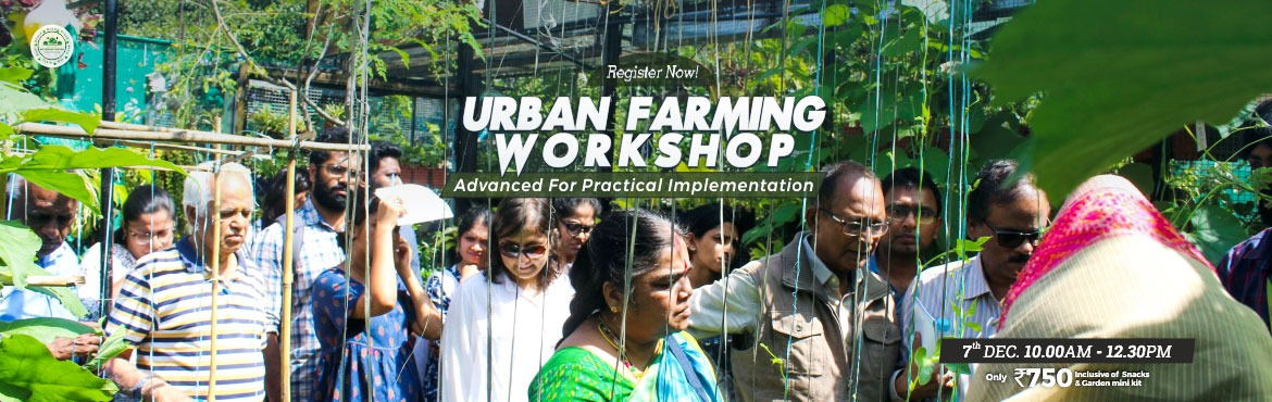 Book Online Tickets for Urban Farming Workshop - Advanced for Pr, Bengaluru. Overview    This is a workshop on Urban Farming. Growing green and being environmentally friendly is the new mantra, and this workshop is in tandem with that. In this interactive workshop, the gardening expert will take the participants through