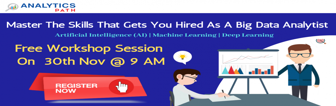 Book Online Tickets for Register For Big Data Analytics Workshop, Hyderabad. Register For Big Data Analytics Workshop On 30th Nov @ 9 AM By Analytics Path- A Sneak Preview To Career In Big Data Analytics About The Event- It's a well known fact that Big Data Analytics job opportunities are on the rise. A skilled expert i