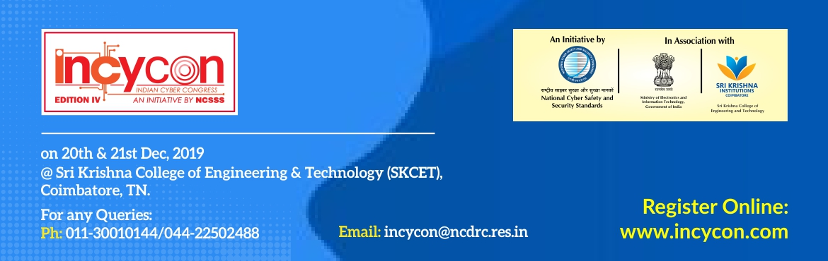 Book Online Tickets for Indian Cyber Congress (INCYCON- IV-Editi, Coimbatore. Indian Cyber Congress (INCYCON - IV Edition) Indian Cyber Congress (INCYCON - IV Edition) is organized by the National Cyber Safety and Security Standards in association with various State & Central Governments on 20thand 21stDec, 201