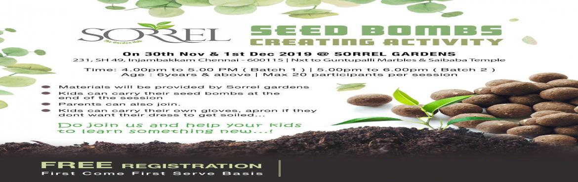 Book Online Tickets for SEED BOMB CREATING ACTIVITY, Chennai. Seed bombs making for kids The importance of trees is unquestionable, especially at a time when our city pollution levels are breaking records every passing year. Join us in making seed balls, which essentially contain the right proportions of soil/c