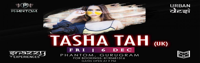 Book Online Tickets for URBAN DESI ft. TASHA TAH (UK BHANGRA), P, Gurugram. URBAN DESI ft. TASHA TAH (UK BHANGRA), PHANTOM, GURUGRAM   4 DRINKS @ 999/-Tasha Tah is an Urban Punjabi artist who has over 25 million hits on Youtube! She lives in London (UK) but her music always had the essence of Punjab, IndiaTasha Tah\'s digita
