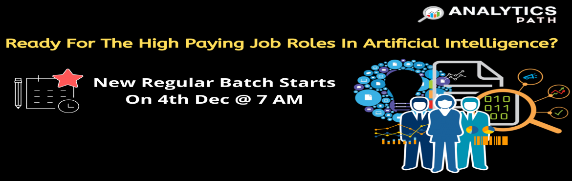 Book Online Tickets for Register For New Regular Batch On AI Tra, Hyderabad. Register For New Regular Batch On AI Training By Trainers From IIT & IIM, By Analytics Path Scheduled On 4th Dec 2019 @ 7 AM Hyderabad About The Event- Analytics Path is presenting a wonderful opportunity for the analytics career enthusiasts who