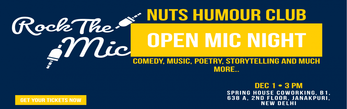 Book Online Tickets for Open Mic Night | NUTS, New Delhi. Are you an artist seeking for a stage?? Then its time for you to shine. Nuts Humour Club brings to you the stage of your Imagination where you get to perform in front of the right audience for right recognition. This is a stage where you get to live
