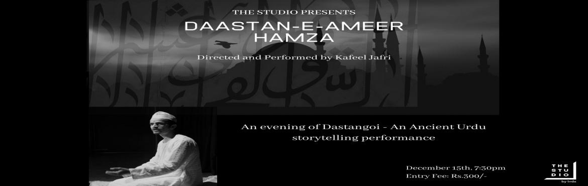Book Online Tickets for Daastan-E-Ameer Hamza, Bengaluru.  Dastangoi is an ancient Urdu storytelling form. It was one of the most popular form of folk entertainment in Indian subcontinent till late 19th Century. It was revived during mid- late 2000s.Dastan-e-Ameer Hamza is the most popular stories that