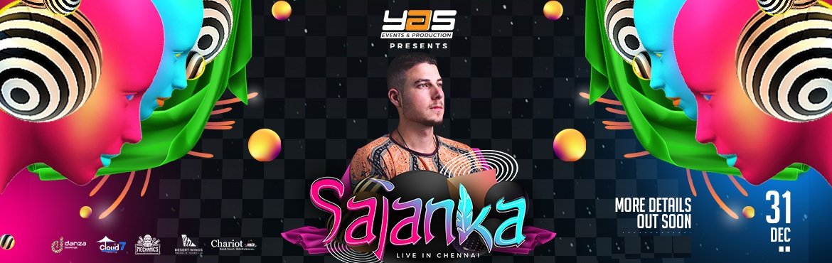 Book Online Tickets for  Sajanka Live in Chennai New Year Music , Chennai. Get FLAT 10% Off on this Event. Use Code: ENJL186 Offer Valid Till 31st Dec       YAS EVENTS AND PRODUCTIONS promote talented artists from across the globe with the finest sounds, cutting edge visuals and set up.Our dance floor is a sa