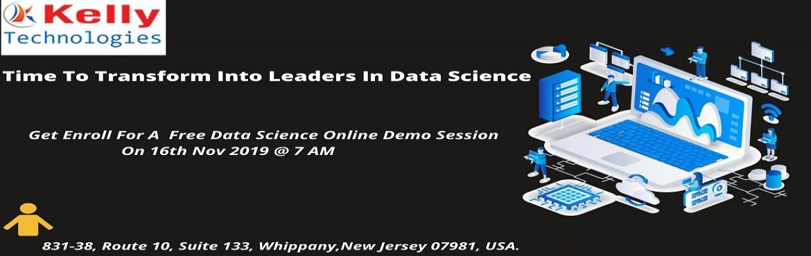 Book Online Tickets for Pre-Register For Data Science Free Onlin, new Jersey. Pre-Register For Data Science Free Online Demo-Career In Analytics By Kelly Technologies On 1st Dec 2019 @ 7 AM (IST), About The Event- Data Science is among the most progressing technologies that has gain huge demand across the IT & Corporate do