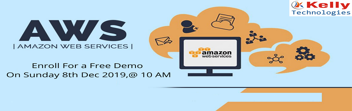 """Book Online Tickets for Attend For The Free Demo On AWS Training, Hyderabad. About The Demo- Kelly Technologies is now conducting """"AWS Training Free Demo"""" under the guidance of industry experts on 8th Dec, 10 AM, Hyd. It's the perfect opportunity to make effective use of for driving career oriented knowledge"""