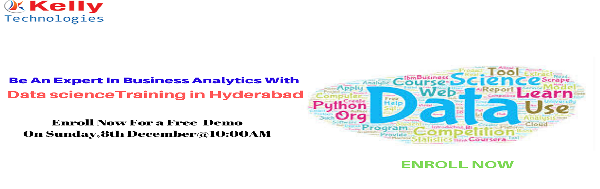 Book Online Tickets for Pre-Register For Free Data Science Demo , Hyderabad. Pre-Register For Free Data Science Demo The Industry Experts At Kelly Technologies Sunday, 8th December@10AM, In, Hyderabad.  About The Event- With the view of elevating the ongoing demand for the field of Data Science and regarding its increasing ca
