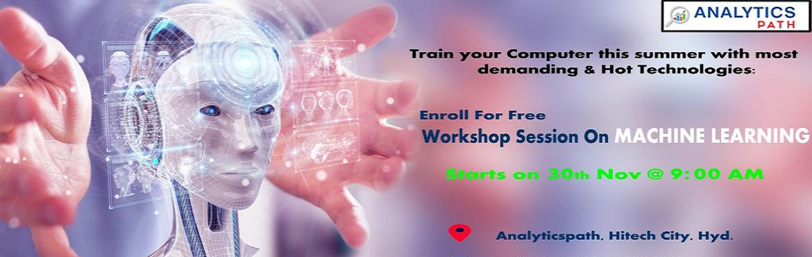 Book Online Tickets for Its Time To Register For Machine Learnin, Hyderabad. Its Time To Register For Machine Learning Free Workshop Session With Experts From IIT & IIM At Analytics Path On 30th Nov 2019 @ 9 AM Hyderabad About The Event: Analytics Path with the intent to elevate the rising demand for Machine Learning expe