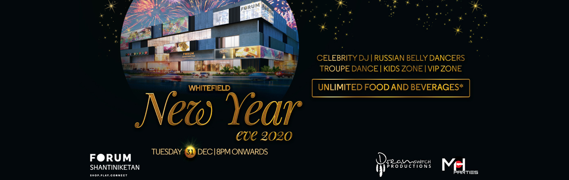 Book Online Tickets for Whitefield New Years Eve 2020, Bengaluru.  Whitefield New Years Eve 2020 Dream Switch Productions Presents Bangalore's most spectacular New Year's celebration at Forum Shantiniketan Mall! Get ready for one of the most hip and happening parties of 2019, Whitefield New Year&rs
