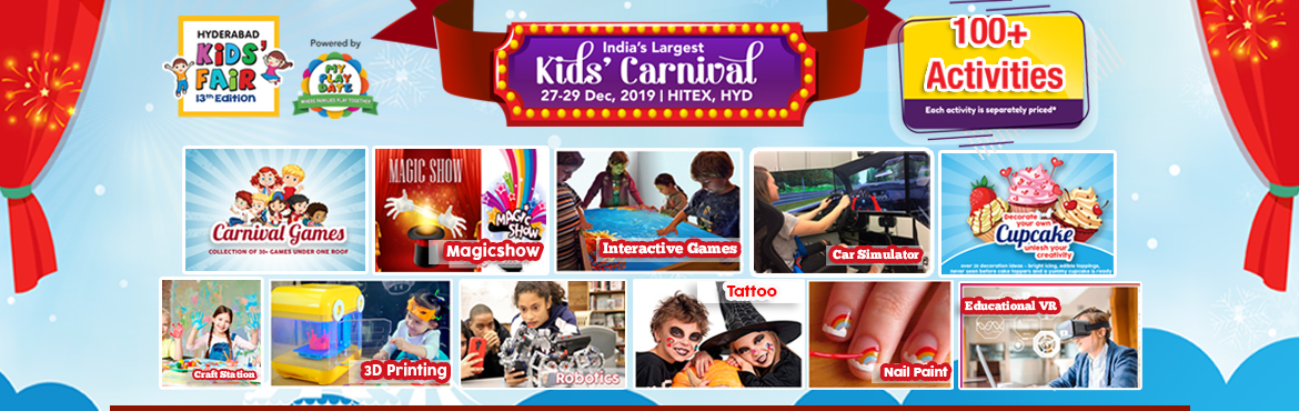 Book Online Tickets for My Playdate Carnival @ Hyderabad Kids Fa, Hyderabad.  Event Details:Venue : Hitex, Madhapur.Maps: https://maps.app.goo.gl/Yi7NVsQQ1gmHZCVe9Date: 27-29 December 2019Timings: 10 AM to 08 PM. DONT STAND IN THE LONG QUEUES TO PAY FOR ACTIVITIES AT THE VENUE. PAY NOW AND AVOID THE HASSLE!!! My Playdate