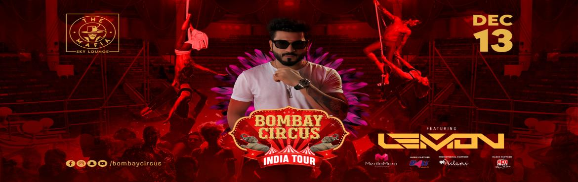 Book Online Tickets for Bombay Circus India Tour Ft Dj Lemon at , Pune. Attention all BOMBAY CIRCUS fans !Here we go LIVE with Second Edition of BOMBAYCIRCUS India TOUR ft No.1 Bollywood DJ of India Dj Lemon Here\'s fifth city announcement, so Pune be ready on 13th December at The Mafia.Brace yourself for a Sensati