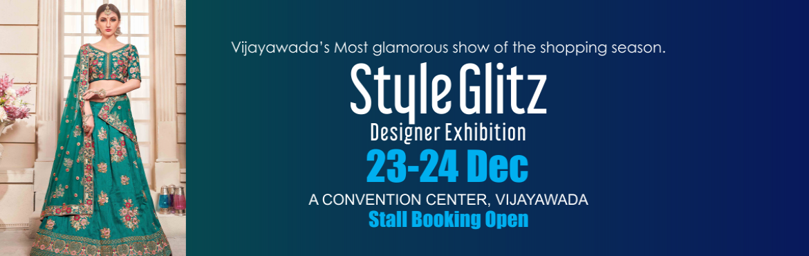 Book Online Tickets for Style Glitz Exhibition n Sale , Vijayawada. StyleGlitz- is a intiative in showcasing the finest collection of fashion & Luxury Lifestyleall under one roof with wide range of varieties from all over India. the latest collection of Jewelry, Fashion, Lifestyle Products, Designers wear, Decor