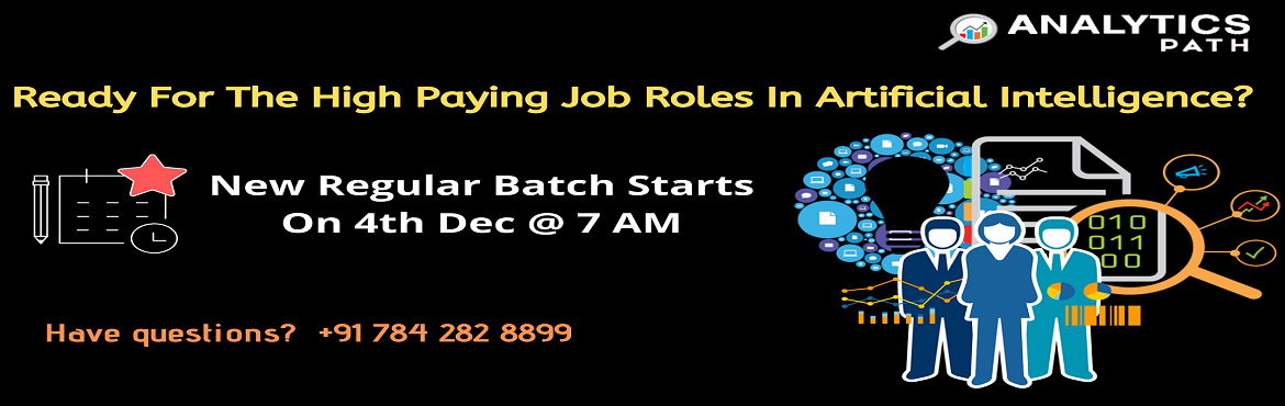 Book Online Tickets for Attend New Regular Batch On Artificial I, Hyderabad. Attend New Regular Batch On Artificial Intelligence To Kick Start Your Growth Career In 2019-By Analytics Path Scheduled On 4th December at 7 AM. About The Event: Analytics Path is the best-trusted institute offering the best job centered program of