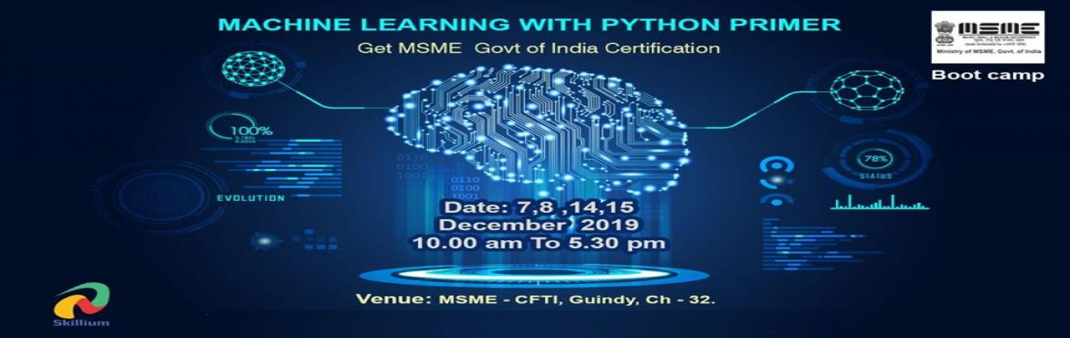 Book Online Tickets for Machine Learning with Python - An MSME G, Chennai. Skillium Knowledge Labs in partnership with MSME providing Machine Learning with Python Primer training. This course is taken by Industry Experts with 10+ Years of Experience in various industries. Course Content  Numpy Python Essentials