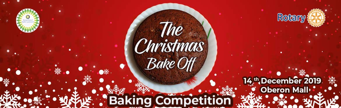 Book Online Tickets for The Christmas Bake off, Ernakulam. The Christmas Bake Off A fundraiser for community service projects, By Rotary Club of Cochin Lands End Event – Baking competition •Categories -Plum cakes, Mocktails •Participants' categories –Rotarians, general publi