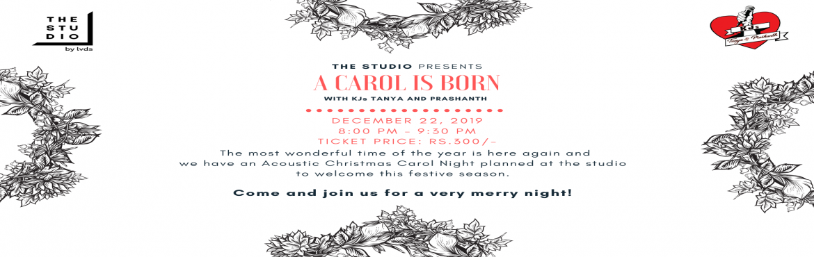 Book Online Tickets for Christmas Carol Night, Bengaluru. The most wonderful time of the year is here again and we have an Acoustic Christmas Carol Night planned at the studio to welcome this festive season. An evening to celebrate the Christmas spirit as a community, for the community, by the community &am