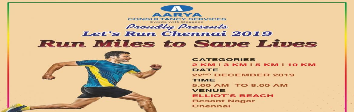Book Online Tickets for Run Miles To Save Lives 2019, Chennai.  Run Miles to Save Lives – Let's Run Chennai 2019 Date: Sunday, 22nd December 2019 Venue: Elliot's Beach, Besant Nagar. Categories: 2 Km, 3 Km, 5 Km & 10 Km  Run For A Cause Run Miles to Save Your Lives.&