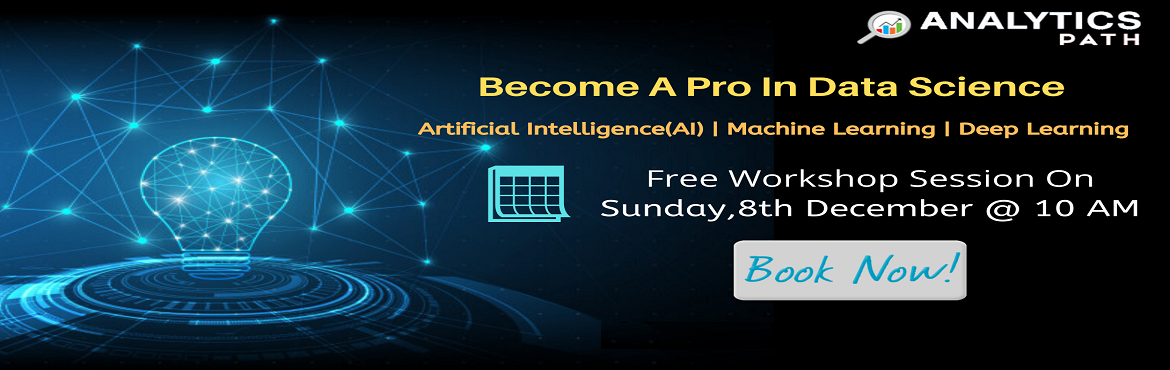 Book Online Tickets for Register For Data Science Free Interacti, Hyderabad. Register For Data Science Free Interactive Workshop Session-Kick Start Your Data Science Career In 2019-By Analytics Path On 08th, Dec @10 AM, Hyderabad. About The Event: Data Science is the latest buzz word across the IT & Corporate domains. Wit