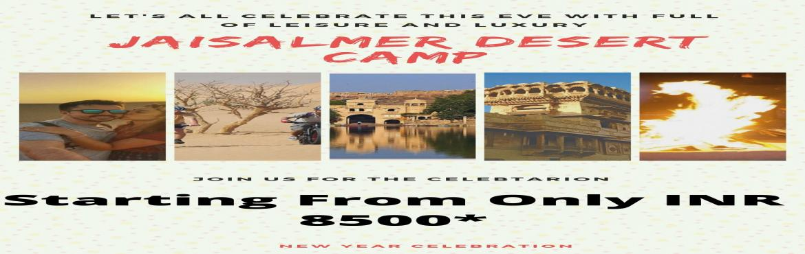Book Online Tickets for Jaisalmer (Desert Camp) New year Eve, Jaisalmer. 29.DEC.19* Leave for Jaisalmer at 2 PM. Pitstop for dinner and breakfast. (Pick up point will be Huda City Center Sec. 29 for Delhi and Our Office for Jaipur).  *30.DEC.19 : Arrival in Jaisalmer*  Your arrival at Jaisalmer will be greeted a