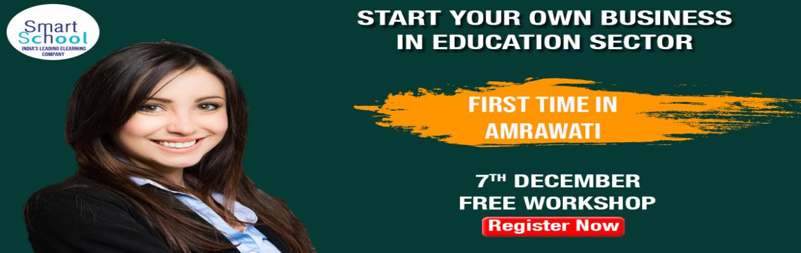 Book Online Tickets for START YOUR OWN BUSINESS IN EDUCATION IND, Amravati.  First time in Amravati. Start Your Own Business With Fastest Growing E-Learning Company !!! Why You Should Grab This Opportunity? � Assured Repeat Business and Quick ROI. � Minimum Initial Investment � Used by Over 10 Lakh Students and 5
