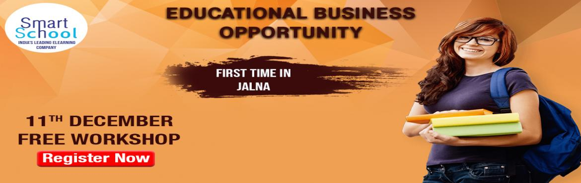 Book Online Tickets for START YOUR OWN BUSINESS IN EDUCATION IND, Jalna.  First time in Jalna. Start Your Own Business With Fastest Growing E-Learning Company !!! Why You Should Grab This Opportunity? � Assured Repeat Business and Quick ROI. � Minimum Initial Investment � Used by Over 10 Lakh Students and 5000